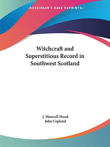 9780766153578: Witchcraft and Superstitious Record in Southwest Scotland