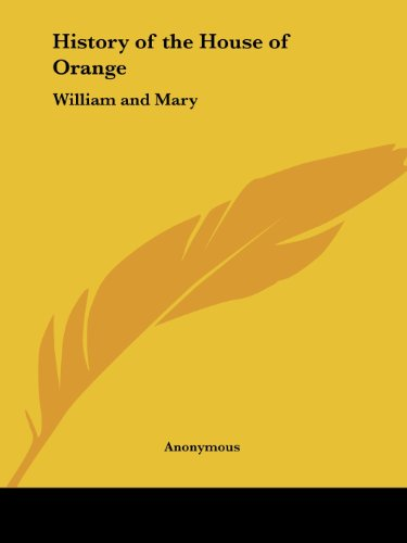 9780766153868: History of the House of Orange: William and Mary