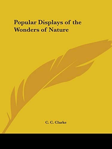 9780766154728: Popular Displays of the Wonders of Nature