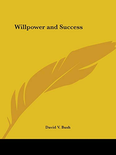 Willpower and Success (0766156362) by David V. Bush