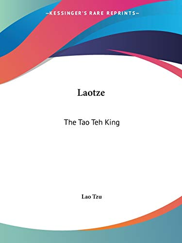 Laotze: The Tao Teh King (9780766159273) by Tzu, Lao