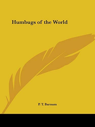 Humbugs of the World (9780766159723) by P. T. Barnum