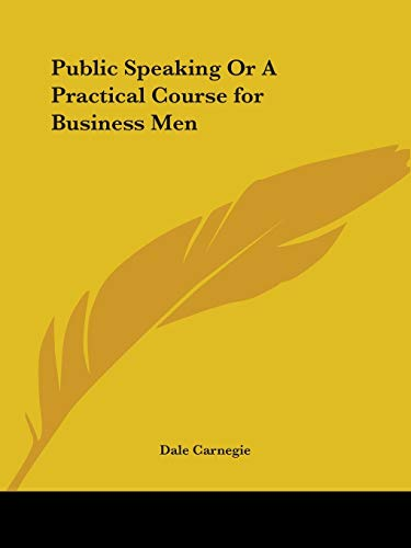 9780766159839: Public Speaking or A Practical Course for Business Men (From the author of 'How to Win Friends & Influence People')