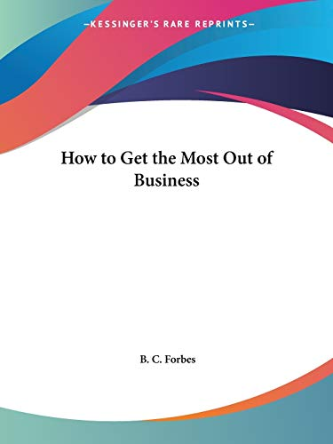 9780766160613: How to Get the Most Out of Business