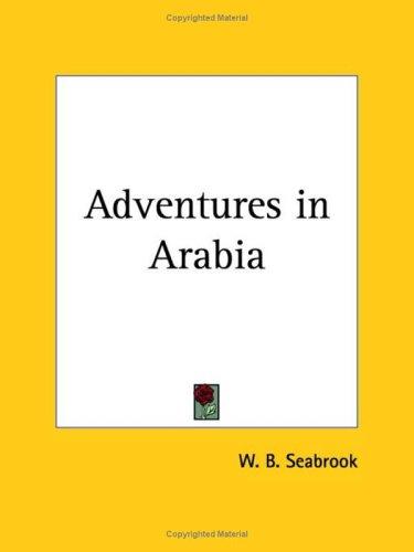 9780766161658: Adventures in Arabia 1927