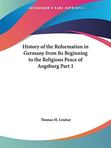 9780766163669: History of the Reformation in Germany from Its Beginning to the Religious Peace of Augsburg Part 1