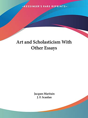 9780766163720: Art and Scholasticism with Other Essays (1924)