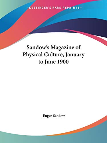 9780766165397: Sandow's Magazine of Physical Culture, January to June 1900