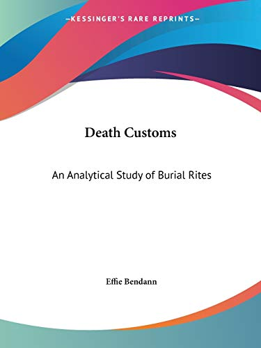 9780766166455: Death Customs: An Analytical Study of Burial Rites