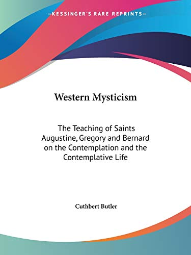 9780766166561: Western Mysticism: The Teaching of Saints Augustine, Gregory and Bernard on the Contemplation and the Contemplative Life