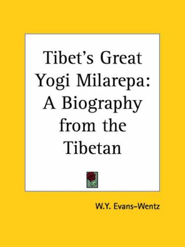 9780766167247: Tibet's Great Yogi Milarepa: A Biography from the Tibetan, 1928