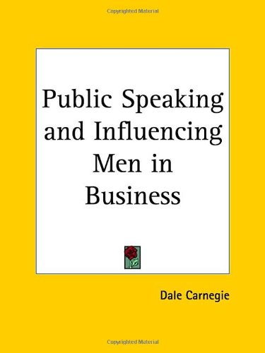 9780766169739: Public Speaking and Influencing Men in Business (From the author of 'How to Win Friends & Influence People')