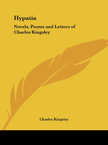 9780766170223: Novels, Poems and Letters of Charles Kingsley Hypatia 1899