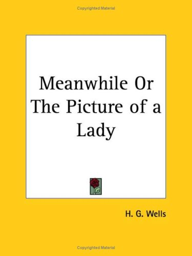 Meanwhile or the Picture of a Lady