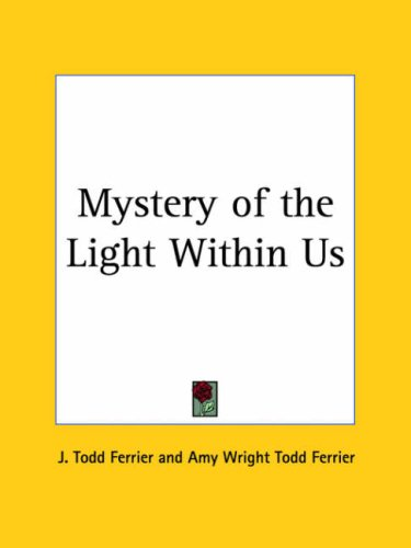 Mystery of the Light Within Us 1932 (9780766171763) by Ferrier, J. Todd
