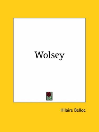 Wolsey 1930 (0766173291) by Hilaire Belloc