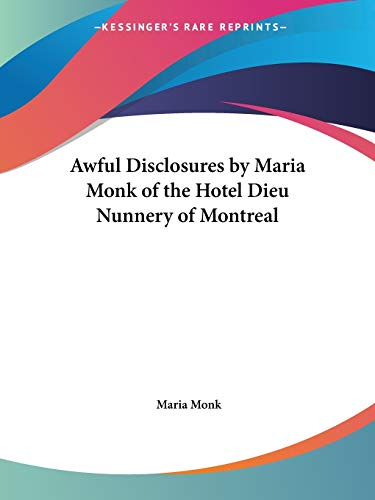 9780766173835: Awful Disclosures by Maria Monk of the Hotel Dieu Nunnery of Montreal