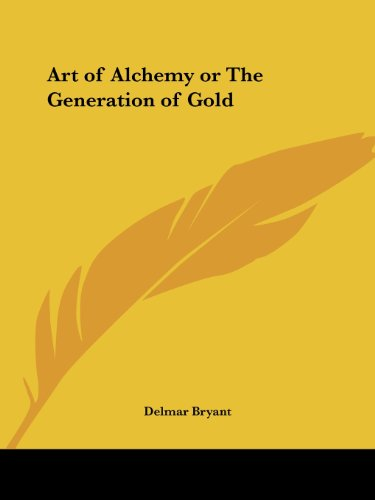 9780766175778: Art of Alchemy or The Generation of Gold