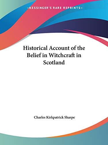 9780766176409: Historical Account of the Belief in Witchcraft in Scotland