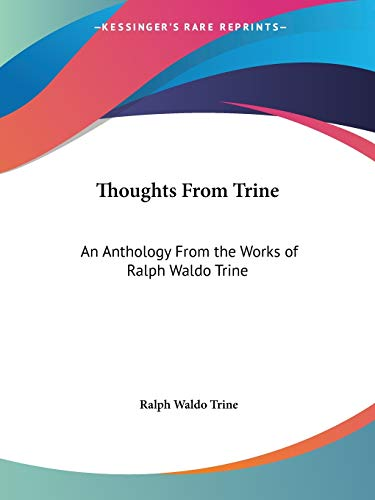 9780766177789: Thoughts From Trine: An Anthology From the Works of Ralph Waldo Trine