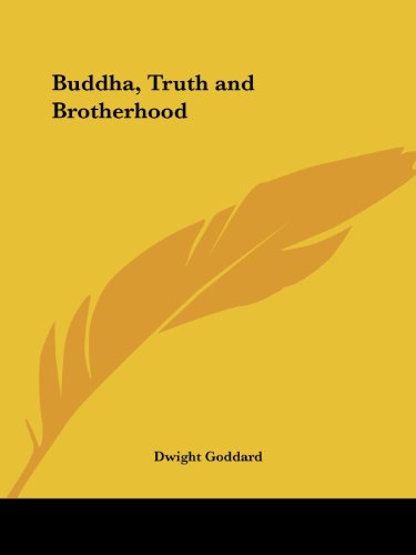 Buddha, Truth and Brotherhood (0766177815) by Goddard, Dwight