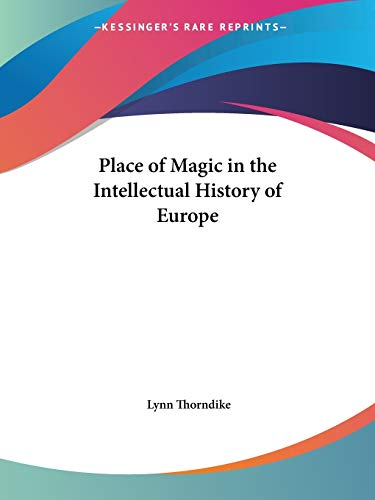 9780766179837: Place of Magic in the Intellectual History of Europe