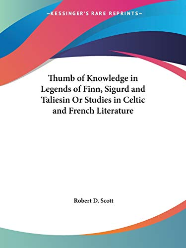 9780766179974: Thumb of Knowledge in Legends of Finn, Sigurd and Taliesin or Studies in Celtic and French Literature