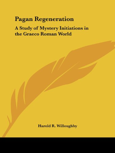9780766180833: Pagan Regeneration: A Study of Mystery Initiations in the Graeco Roman World