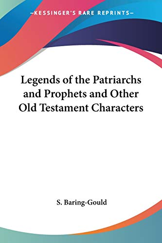 9780766182462: Legends of the Patriarchs and Prophets and Other Old Testament Characters