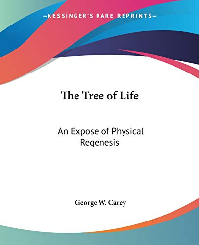 9780766184084: The Tree of Life: An Expose of Physical Regenesis