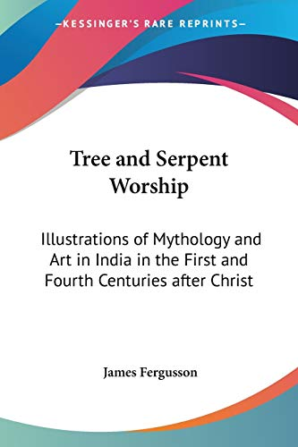9780766185289: Tree and Serpent Worship: Illustrations of Mythology and Art in India in the First and Fourth Centuries after Christ