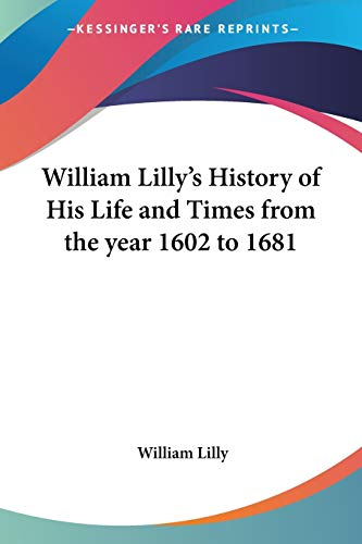 9780766185319: William Lilly's History of His Life and Times from the year 1602 to 1681