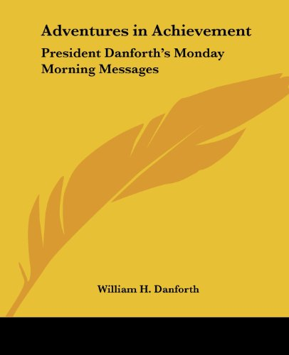 9780766186200: Adventures in Achievement: President Danforth's Monday Morning Messages