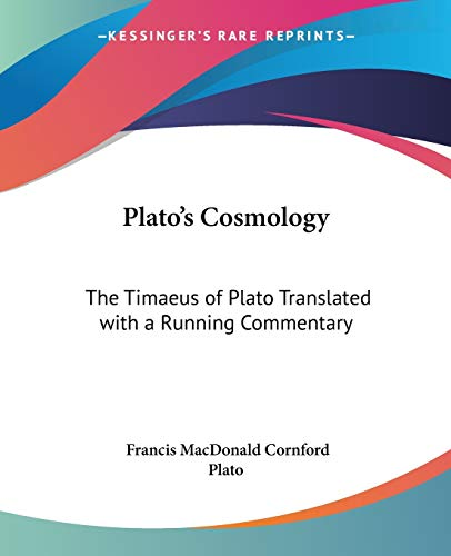 9780766186668: Plato's Cosmology: The Timaeus of Plato Translated with a Running Commentary