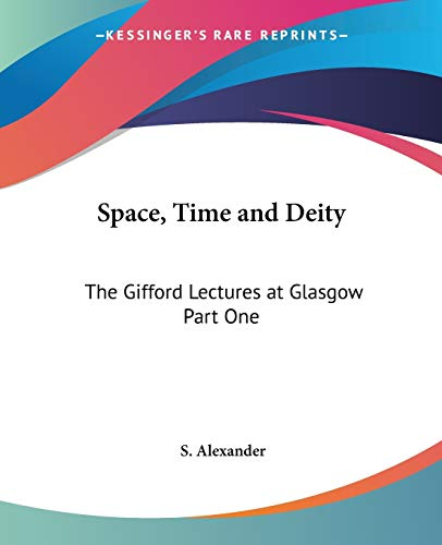 9780766187016: Space, Time and Deity: The Gifford Lectures at Glasgow Part One (pt.1)