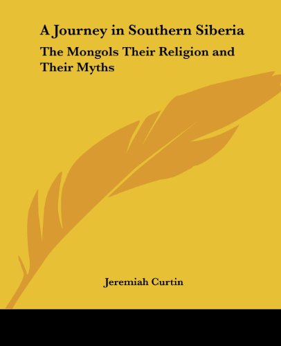 9780766189706: A Journey in Southern Siberia: The Mongols Their Religion and Their Myths