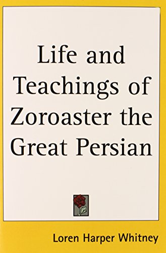 9780766190689: Life and Teachings of Zoroaster the Great Persian