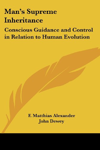 9780766191433: Man's Supreme Inheritance: Conscious Guidance and Control in Relation to Human Evolution