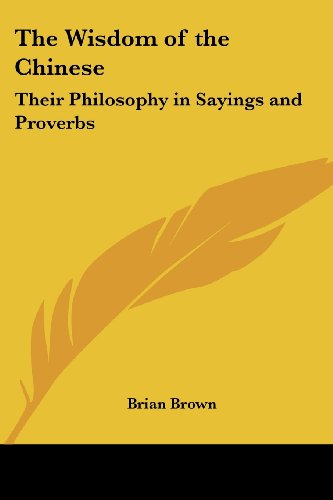 9780766192041: The Wisdom of the Chinese: Their Philosophy in Sayings and Proverbs