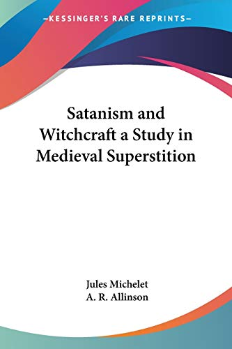 9780766192072: Satanism and Witchcraft a Study in Medieval Superstition