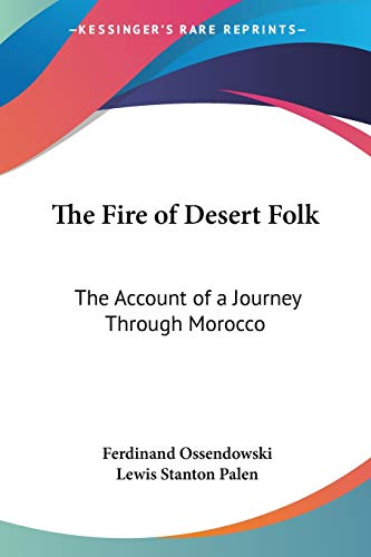 9780766192379: The Fire of Desert Folk: The Account of a Journey Through Morocco