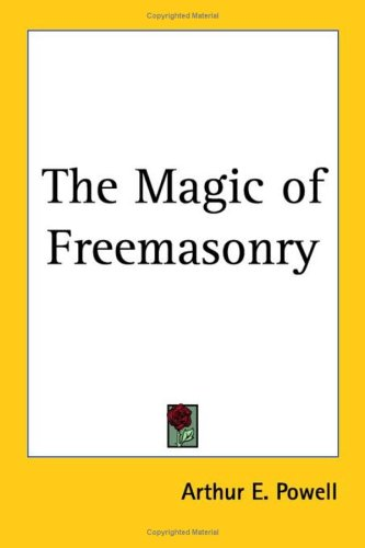 9780766192485: The Magic of Freemasonry