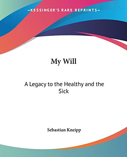 9780766192737: My Will: A Legacy to the Healthy and the Sick