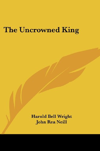 The Uncrowned King (0766193918) by Harold Bell Wright