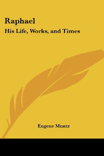 9780766193963: Raphael: His Life, Works, and Times