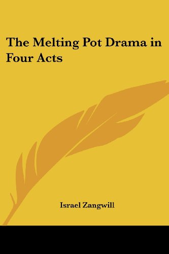 9780766194410: The Melting Pot Drama in Four Acts