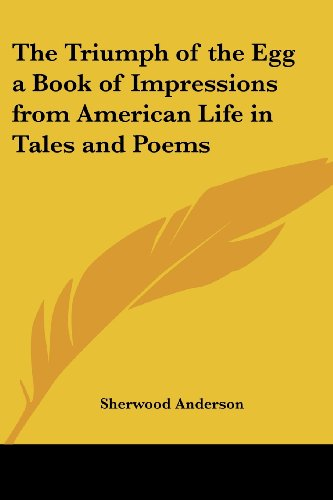 9780766195080: The Triumph of the Egg a Book of Impressions from American Life in Tales and Poems