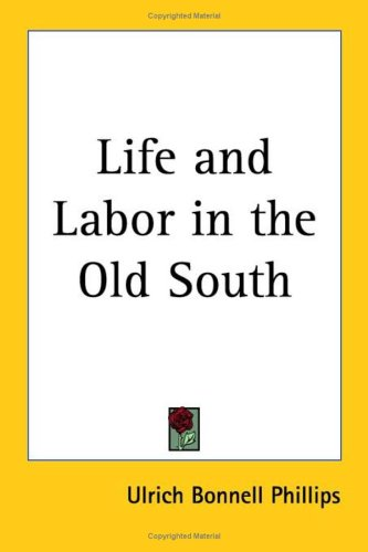 9780766198944: Life And Labor in the Old South
