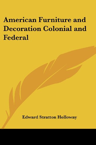 9780766199286: American Furniture and Decoration Colonial and Federal