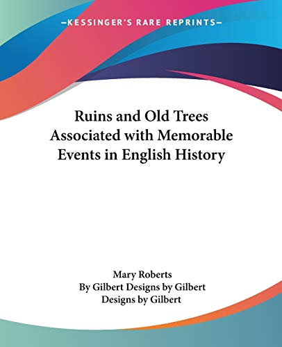 9780766199910: Ruins and Old Trees Associated with Memorable Events in English History
